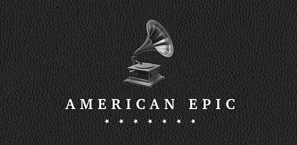 "For Lovers of Recorded Music and its History, ""American Epic"" Is Must See PBS TV"