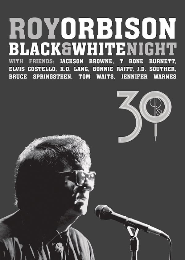 "Roy Orbison ""Black&WhiteNight 30"" Blu-ray Has it All (And More)"
