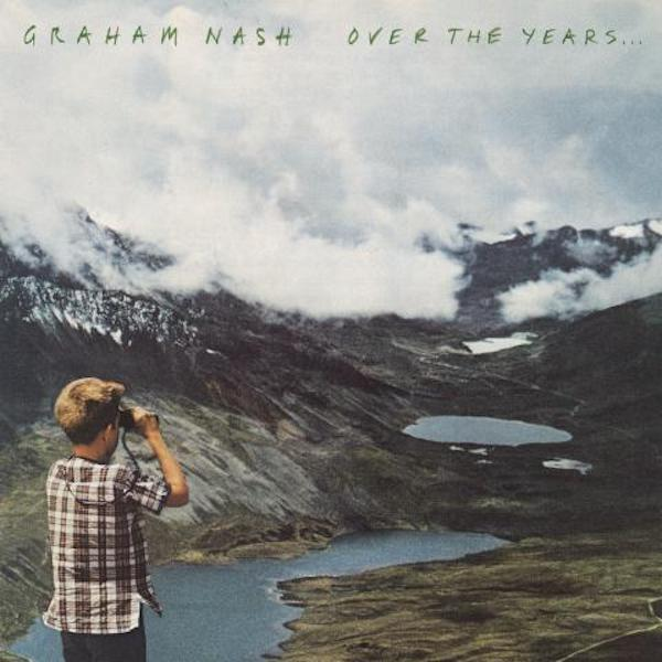 "Graham Nash Talks About the Release of ""Over the Years""— A Retrospective With A Twist"