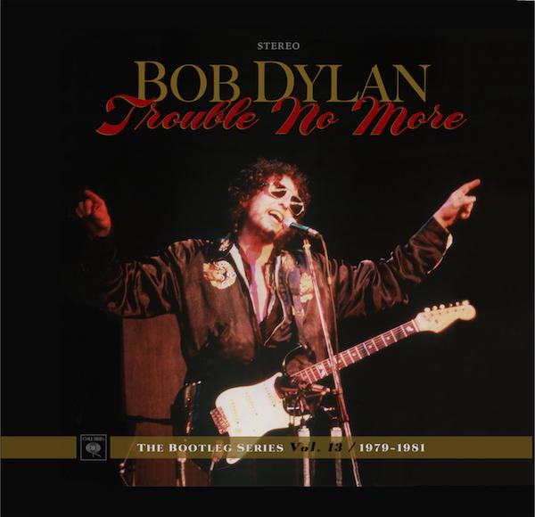 "Bob Dylan-""Trouble No More-The Bootleg Series Vol. 13/1979-1981"" Coming Nov. 3rd PTL!"