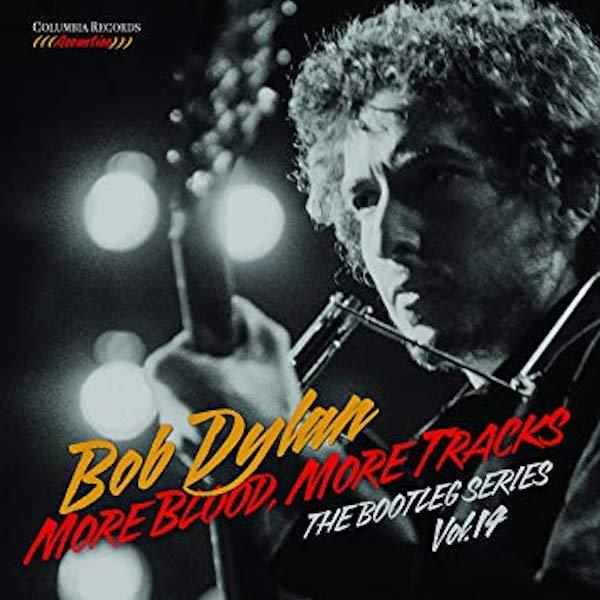 "Columbia Records/Legacy Recordings Announces Bob Dylan ""More Blood, More Tracks—The Bootleg Series Vol. 14"""